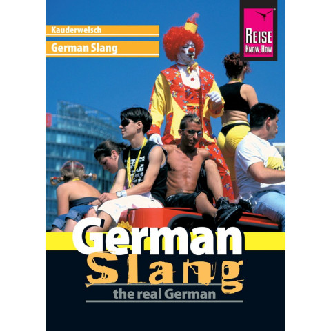 Reise Know-How Sprachführer German Slang - the real German