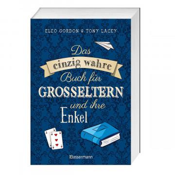 Das einzig wahre Buch für Großeltern und ihre Enkel