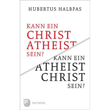 Kann ein Christ Atheist sein? Kann ein Atheist Christ sein?