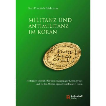 Militanz und Antimilitanz im Koran
