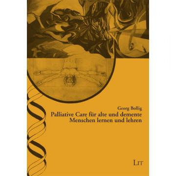 Palliative Care für alte und demente Menschen lernen und lehren