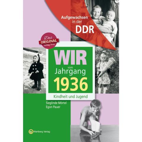 Aufgewachsen in der DDR - Wir vom Jahrgang 1936 - Kindheit und Jugend