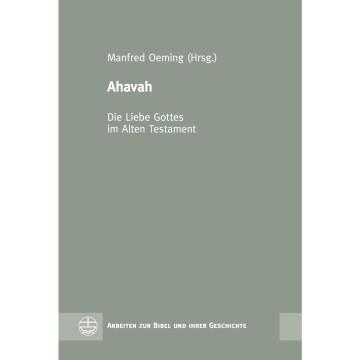 Ahavah - Die Liebe Gottes im Alten Testament