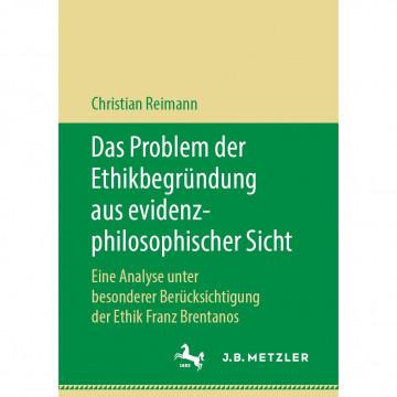 Das Problem der Ethikbegründung aus evidenzphilosophischer Sicht