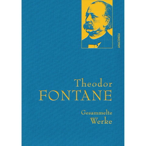 Theodor Fontane - Gesammelte Werke (Irrungen, Wirrungen; Frau Jenny Treibel; Effi Briest; Die Poggen