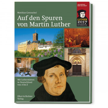Auf den Spuren von Martin Luther