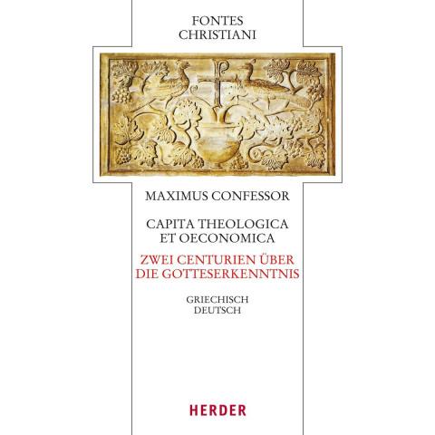 Maximus Confessor, Zwei Centurien über die Gotteserkenntnis - Capita theologica et oeconomica