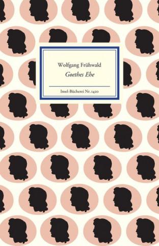 Goethes Ehe