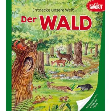 Entdecke unsere Welt - Der Wald