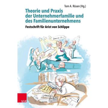 Theorie und Praxis der Unternehmerfamilie und des Familienunternehmens - Theory and Practice of Busi