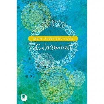 Mein liebes Buch der Gelassenheit