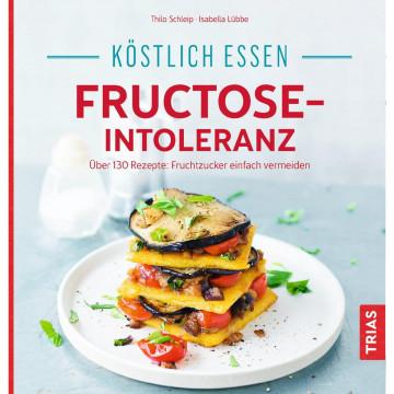 Köstlich essen - Fructose-Intoleranz