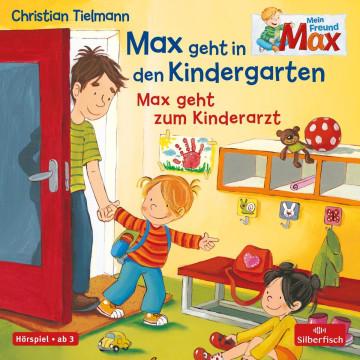 Mein Freund Max: Max geht in den Kindergarten / Max geht zum Kinderarzt