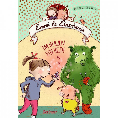 Emmi und Einschwein 2. Im Herzen ein Held!