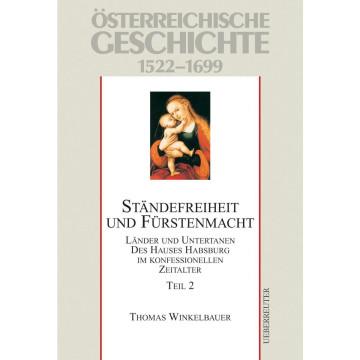 Österreichische Geschichte 02 Ständefreiheit und Fürstenmacht 1522-1699
