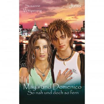 Maya und Domenico 04: So nah und doch so fern