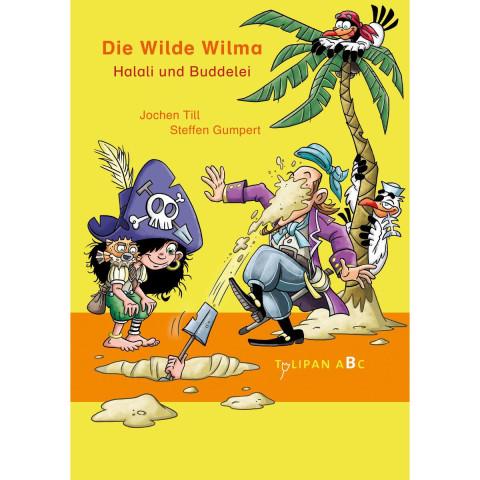 Die Wilde Wilma - Halali und Buddelei