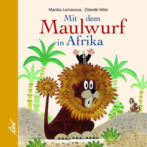 Mit dem Maulwurf in Afrika