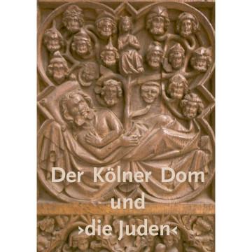 Der Kölner Dom und >die Juden<