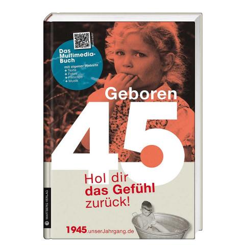 Jahrgangsbuch »Geboren 45«
