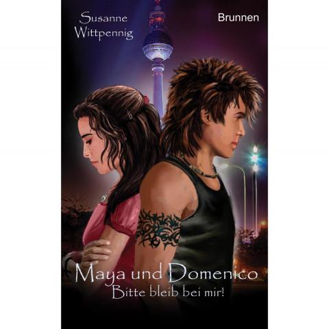 Maya und Domenico 08. Bitte bleib bei mir!