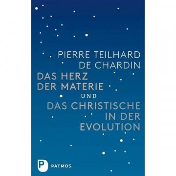 Das Herz der Materie und Das Christische in der Evolution