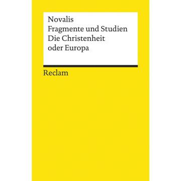 Fragmente und Studien. Die Christenheit oder Europa