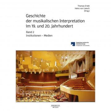 Geschichte der musikalischen Interpretation im 19. und 20. Jahrhundert, Band 2
