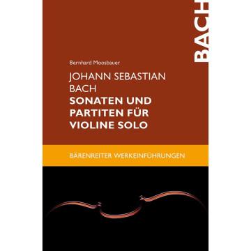 Johann Sebastian Bach. Sonaten und Partiten für Violine solo