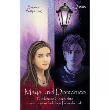 Maya und Domenico 01: Die krasse Geschichte einer ungewöhnlichen Freundschaft