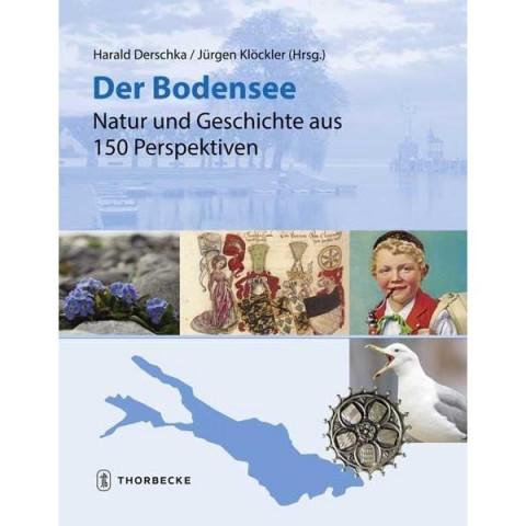 Der Bodensee - Natur und Geschichte aus 150 Perspektiven