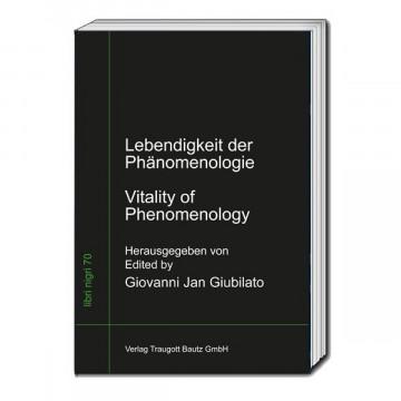 Lebendigkeit der Phänomenologie Vitality of Phenomenology