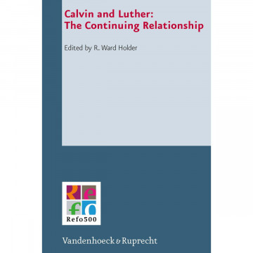 Calvin and Luther: The Continuing Relationship