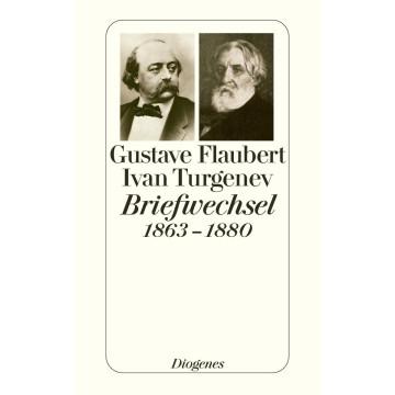 Flaubert-Turgenev Briefwechsel 1863-1880
