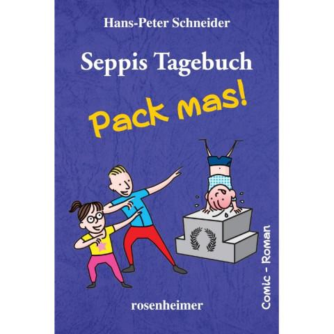 Seppis Tagebuch - Pack mas!