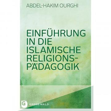 Einführung in die Islamische Religionspädagogik