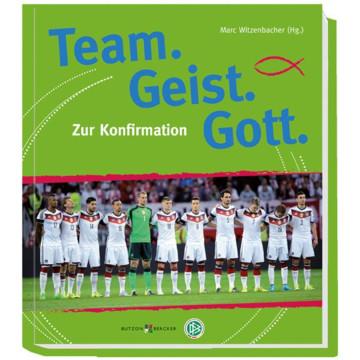Team. Geist. Gott