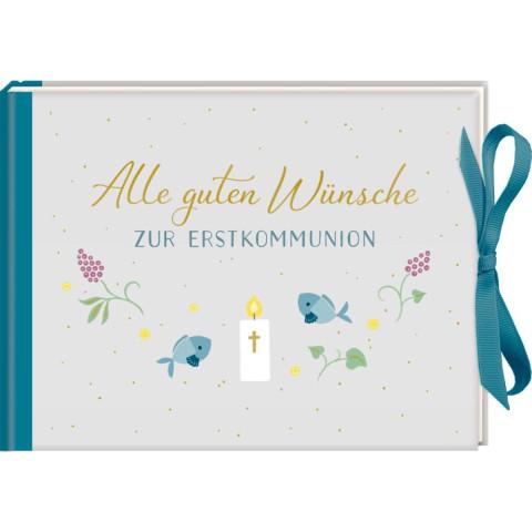 Geldkuvert-Geschenkbuch - Alle guten Wünsche zur Erstkommunion