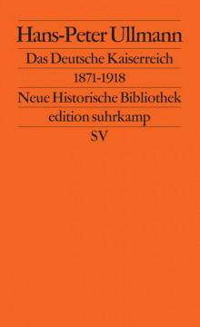 Das Deutsche Kaiserreich 1871 - 1918