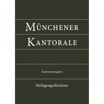 Münchener Kantorale: Heiligengedächtnis (Band H). Kantorenausgabe