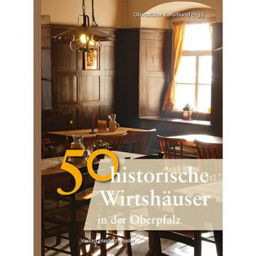 50 Historische Wirtshäuser in der Oberpfalz