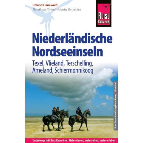 Reise Know-How Reiseführer Niederländische Nordseeinseln (Texel, Vlieland, Terschelling, Ameland, Sc