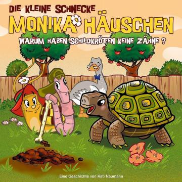 Die kleine Schnecke Monika Häuschen 47: Warum haben Schildkröten keine Zähne?