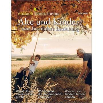 Alte und Kinder - eine besondere Beziehung
