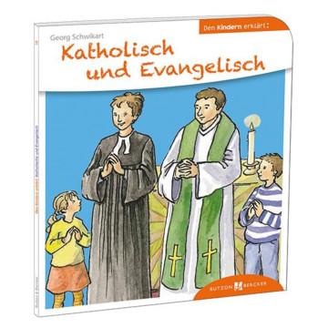 Katholisch und Evangelisch den Kindern erklärt (1 Stück)