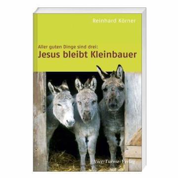 Jesus bleibt Kleinbauer