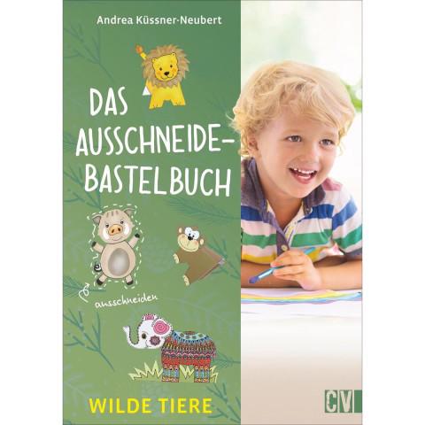 Das Ausschneide-Bastelbuch Wilde Tiere