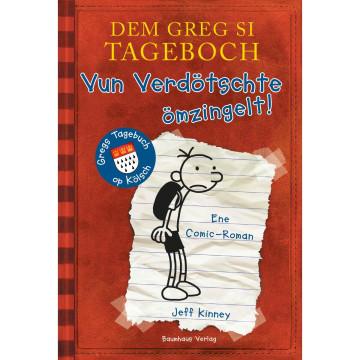 Dem Greg si Tageboch - Vun Verdötschte ömzingelt