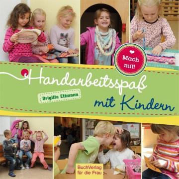 Handarbeitsspaß mit Kindern