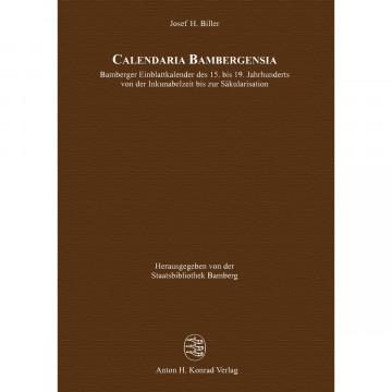 Calendaria Bambergensia - Bamberger Einblattkalender des 15. bis 19. Jahrhunderts von der Inkunabelz